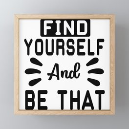 Find Yourself And Be That Find Yourself Framed Mini Art Print