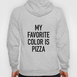 My Favorite Color is Pizza - White Hoody