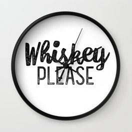 Whiskey Please Wall Clock
