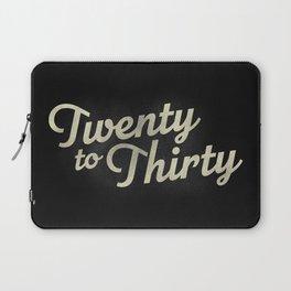 Twenty to Thirty Laptop Sleeve