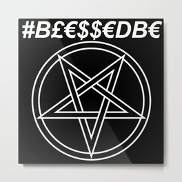 TRULY #BLESSEDBE INVERTED Metal Print