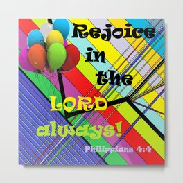 Rejoice in the Lord Always! Metal Print