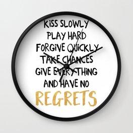 HAVE NO REGRETS life quote Wall Clock