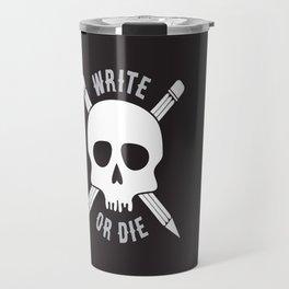 Write or Die -  Skull and Pencil Bones Travel Mug