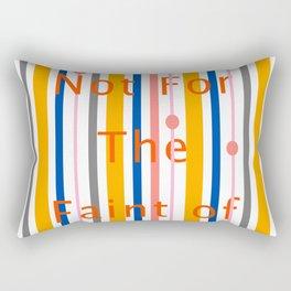 Love Is Not For The Faint of Heart Rectangular Pillow