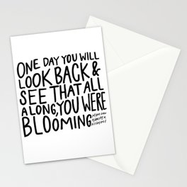 One day you will look back and see that all along, you were blooming Stationery Cards