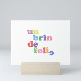 Un brin de folie Mini Art Print