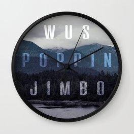 Wus Poppin Jimbo Wall Clock