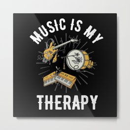 Music Is My Therapy Metal Print
