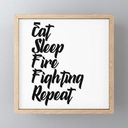eat sleep fire fighting repeat Framed Mini Art Print