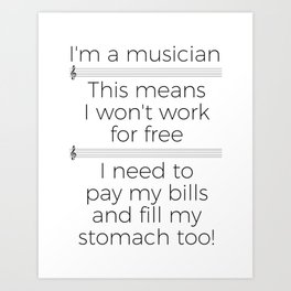 Musicians have to eat too! (treble/light colors) Art Print