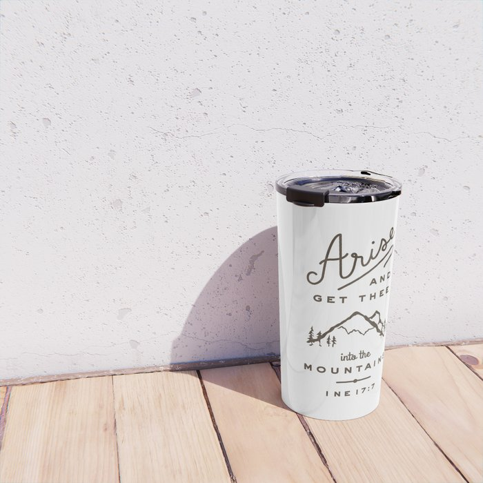 Arise and get thee into the mountains. Travel Mug