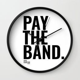 Pay The Band Wall Clock