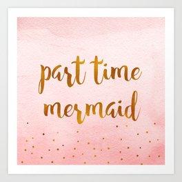 Part time mermaid Art Print