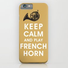 Keep Calm and Play French Horn iPhone 6s Slim Case