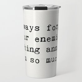 Oscar Wilde quote about enemies Travel Mug