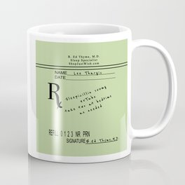 Prescription for Lee Thargic from Dr. B. Ed Thyme Coffee Mug