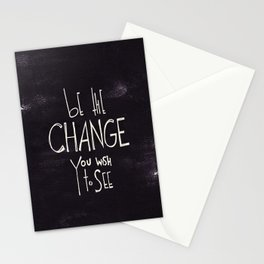 Be The Change You Wish To See Stationery Cards