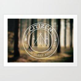 Citizen Do You Sleep Anymore Art Print