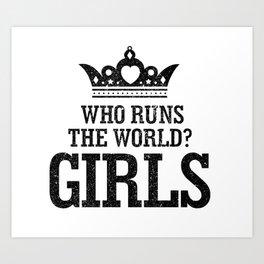 Who Run The World Girls T Shirt Art Print