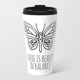There is beauty in balance butterfly Travel Mug
