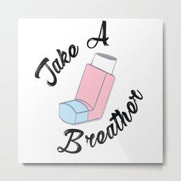 Take a Breather Metal Print
