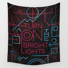 Turn On The Bright Lights Wall Tapestry