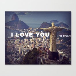 Rio de Janeiro - I love you this much Canvas Print
