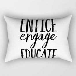 Entice Engage Educate Rectangular Pillow