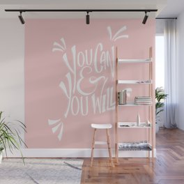 You can and you will (Rose Quartz) Wall Mural