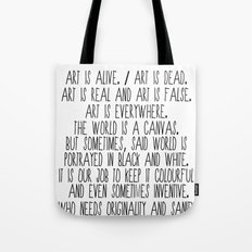 Art is alive and art is dead. Tote Bag