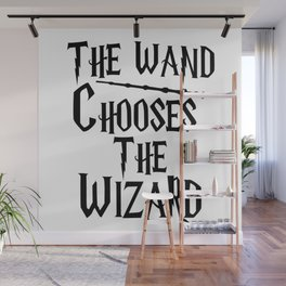 The wand chooses the wizard Wall Mural