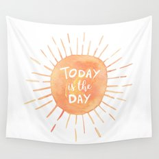 Today Is The Day Wall Tapestry