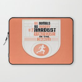 Be humble Be hungry Be the hardest worker Inspirational Quote Laptop Sleeve