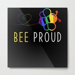 Bee Proud Metal Print
