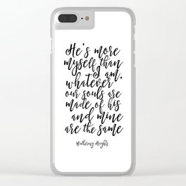 He's More Myself Than I Am, Emily Bronte, Emily Bronte Quote, Quote Print, Modern Print, Clear iPhone Case