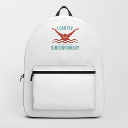 Swimming Team Swimmers I Can Fly What's Your Superpower Watersports Gift Backpack
