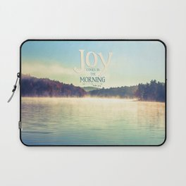Joy Comes in The Morning Laptop Sleeve