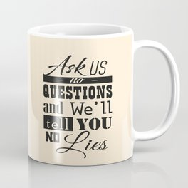 ask us no questions Coffee Mug