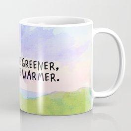 somewhere greener, somewhere warmer Coffee Mug