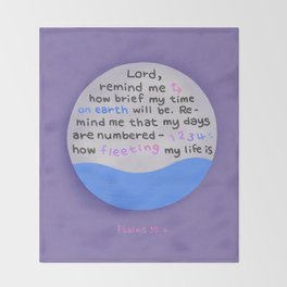 How Fleeting My Life Is  | Bible quote | Psalms 39:4 Throw Blanket