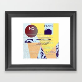 no plans today Framed Art Print