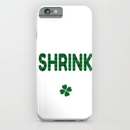 Luckiest Shrink Ever St. Patricks Day Lucky Irish iPhone Case