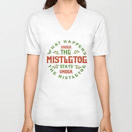 What Happens Under The Mistletoe Unisex V-Neck