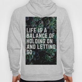 RUMI 6- Life is a balance holding on and letting go Hoody