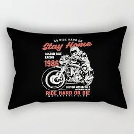 go ride hard or stay home Rectangular Pillow