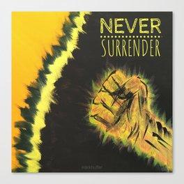 Never Surrender Canvas Print