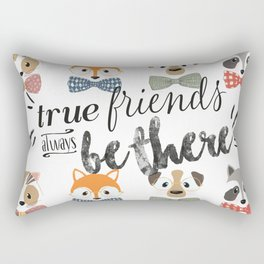 True friends always be there Rectangular Pillow
