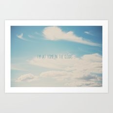 i'm at home in the clouds ... Art Print