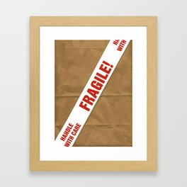 Fragile With Care Framed Art Print